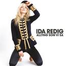 Allting som vi sa/Ida Redig