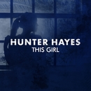 This Girl/Hunter Hayes