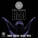 Bad (feat. Yungen, MoStack, Mr Eazi & Not3s)/Steel Banglez
