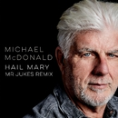 Hail Mary (Mr Jukes Remix)/Michael McDonald
