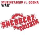 Wait (feat. Gosha)/Muzikfabrik