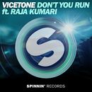 Don't You Run (feat. Raja Kumari)/Vicetone