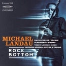Rock Bottom/Michael Landau