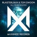All I Ever Wanted/Blasterjaxx