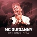 Catucando nela/MC Guidanny