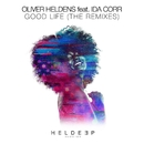 Good Life (feat. Ida Corr) [The Remixes]/Oliver Heldens