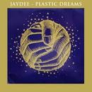 Plastic Dreams/Jaydee