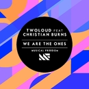 We Are The Ones (feat. Christian Burns)/twoloud