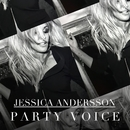 Party Voice/Jessica Andersson