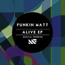 Alive EP/Funkin Matt