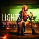 We Were Here (Remixes)/Lights