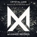 Roots (Blasterjaxx Edit)/Crystal Lake