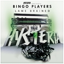 Lame Brained/Bingo Players