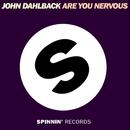 Are You Nervous/John Dahlback