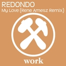 My Love (Rene Amesz Remix)/Redondo