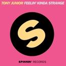 Feelin' Kinda Strange/Tony Junior