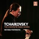 Tchaikovsky: Complete Piano Works/Viktoria Postnikova