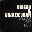 Armas sin filo (con Nina de Juan)/Dinero