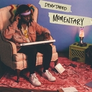 Momentary/Demo Taped
