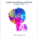 Good Life (feat. Ida Corr)/Oliver Heldens