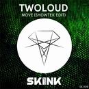 Move (Showtek Edit)/twoloud