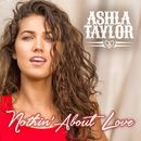 Nothin' About Love/Ashla Taylor