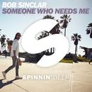 Someone Who Needs Me/Bob Sinclar