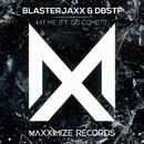 Hit Me (feat. Go Comet!)/Blasterjaxx