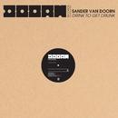 Drink To Get Drunk (Extended Mix)/Sander van Doorn