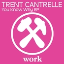 You Know Why EP/Trent Cantrelle