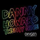 Twenty Nine/Danny Howard