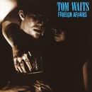 Foreign Affairs (Remastered)/Tom Waits