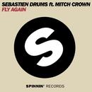Fly Again (feat. Mitch Crown) [Remixes]/Sebastien Drums