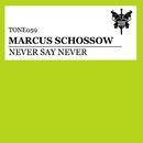 Never Say Never/Marcus Schossow