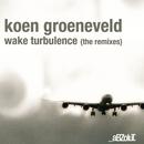 Wake Turbulence (The Remixes)/Koen Groeneveld