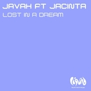 Lost In A Dream (feat. Jacinta)/Javah