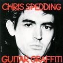 Guitar Graffiti (Expanded Edition)/Chris Spedding