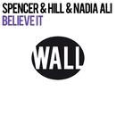 Believe It (Club Mix)/Spencer & Hill & Nadia Ali