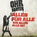 ALLES FÜR ALLE BIS ALLES ALLE IST/Ohrbooten