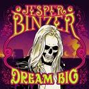 Dream Big/Jesper Binzer