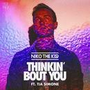 Thinkin' Bout You (feat. Tia Simone)/Niko The Kid