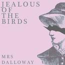 Mrs Dalloway/Jealous of the Birds