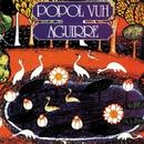 Aguirre (Original Motion Picture Soundtrack)/Popol Vuh