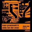 Disko Tek E.P. 5/Koen Groeneveld & Addy van der Zwan