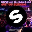 Are You Burning (feat. Engelina) [Radio Edit]/Rune RK