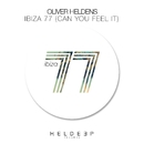Ibiza 77 (Can You Feel It)/Oliver Heldens