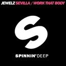 Sevilla / Work That Body/Jewelz
