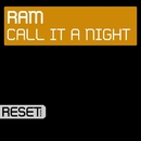 Call It A Night/RAM