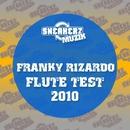 Flute Test 2010 (Sickindividuals 2010 Remix)/Franky Rizardo