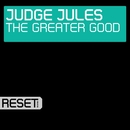 The Greater Good/Judge Jules
